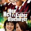 <em>Hey Hey It`s Esther Blueburger</em> Opens in Toronto July 2nd