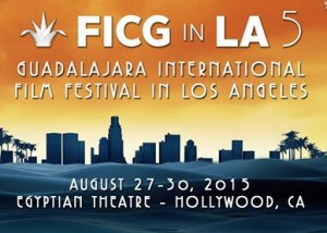 FICG-in-Los-Angeles-Guadalajara-International-Film-Festival-Contemporary-Mexican-Ibero-American-Cinema-Hollywood-Egyptian-Theatre-Spark-New-Collaborations-Documentary-Feature-Films-International-Films-Siglo-21-Yaz-Casillas